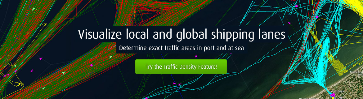 Traffic Density - Visualize local and global shipping lanes. Determine exact traffic areas in port and at sea.